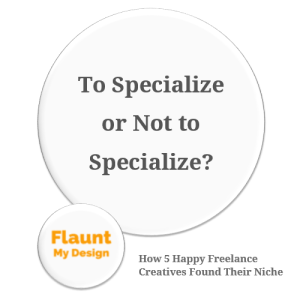 To Specialize or Not to Specialize - How 5 Happy Freelance Creatives Found Their Niche. Thumbnail. 500 x 500 px