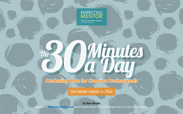 2016 30-Minutes/Day Marketing Plan for Creative Professionals